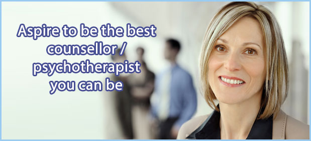Aspire to be the best counsellor / psychotherapist you can be